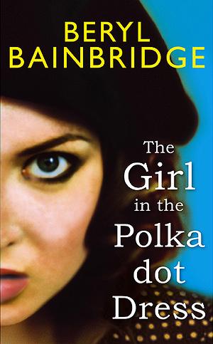 girl-in-the-polka-dot-dress-beryl-bainbridge