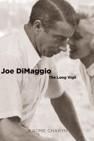 'Joe DiMaggio: The Long Vigil' by Jerome Charyn