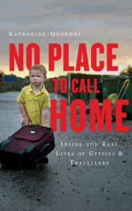No Place to Call Home by Katharine Quarmby