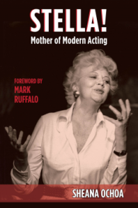 Stella! Mother of Modern Acting by Sheana Ochoa